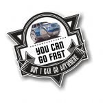 Koolart YOU CAN GO FAST Slogan For Landrover Freelander 2 owner Vinyl Car Sticker Decal 100x100mm